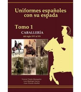 Uniformes espagnols avec son épée.- Cavalerie