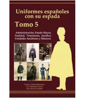 Uniforme des Espagnols avec son épée: l'Administration, la Santé, Vétérinaire, E. M., et Juridique (Volume 5)
